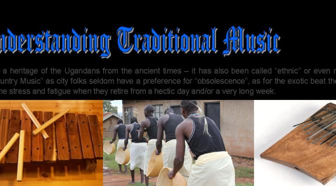 Let's Try To Make Sense Of The Traditional Music Of Uganda In The Present Times