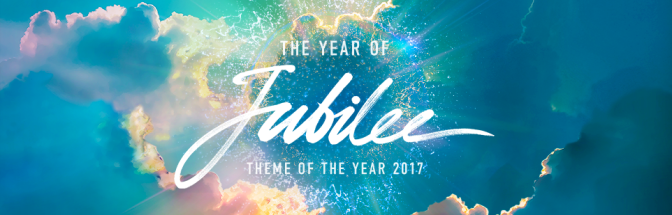 Theme Of The Year: 2017 The Year Of Jubilee!